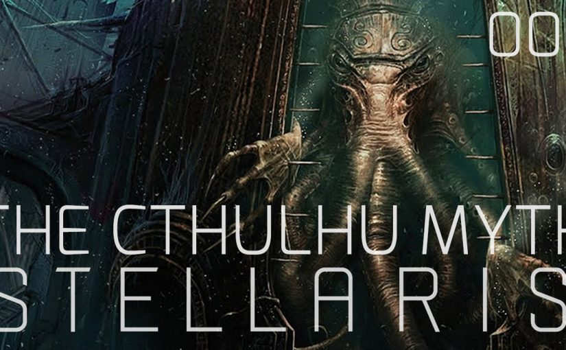 let s play stellaris the cthulhu myth a roleplay and survive