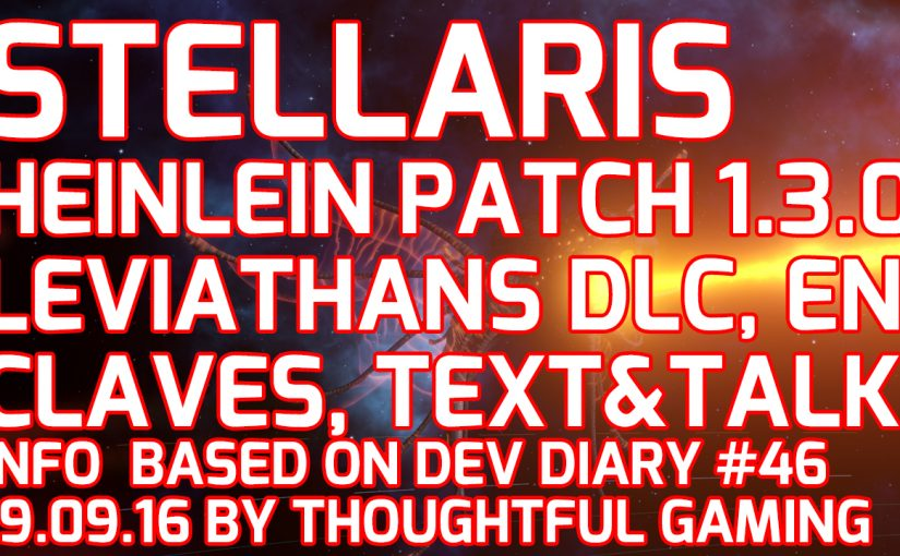 #Stellaris #Heinlein Patch 1.3.0 Changes (Text & Talk): #Leviathans DLC, #Enclaves, Overview, Dev Diary #46
