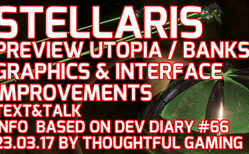 Stellaris Dev Diary #66 The Colour Out Of Space: Graphics & Interface, Banks Update 1.5 (Text & Talk), Video