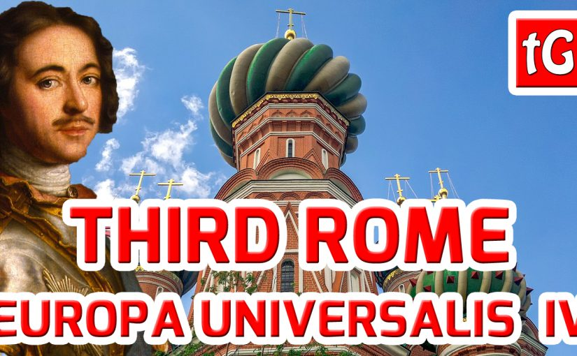 Europa Universalis IV Third Rome – Russia, The Orthodox Legacy Of Constantinople – Historical Roleplay PC Gameplay Hard Difficulty