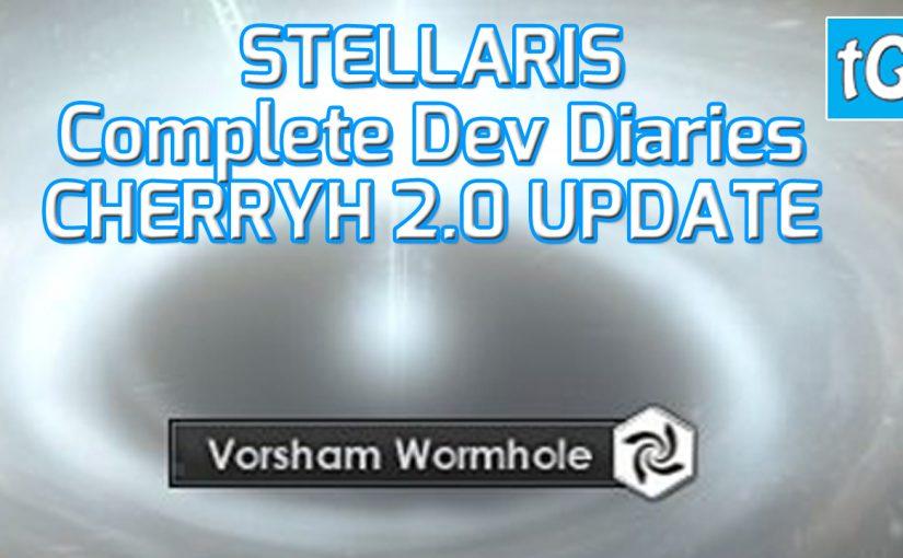 Stellaris Cherryh 2.0 Complete Patch News Dev Diary Changes
