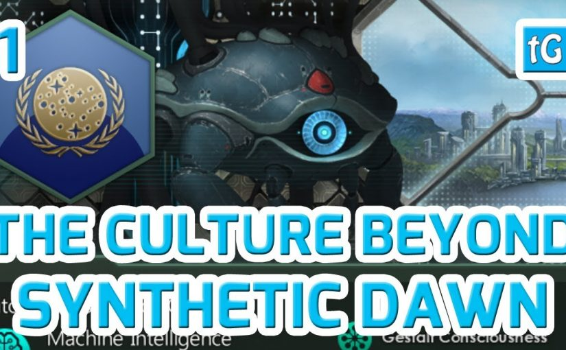 Stellaris Let's Roleplay / Play The Culture Beyond – Rogue Servitors Huge Map Very Hard / Synthetic Dawn – Easy Watch Page :-)