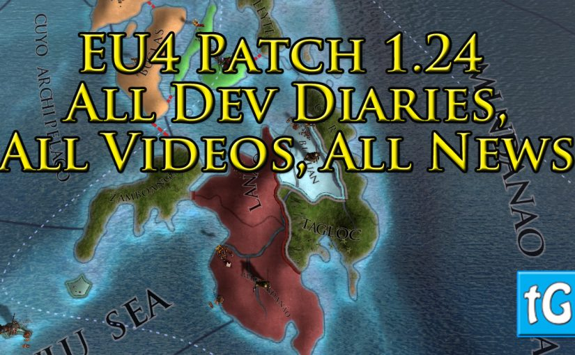 EU4 Patch 1.24 All Dev Diaries, Videos, Summaries, Links & News, Europa Universalis 4 / IV